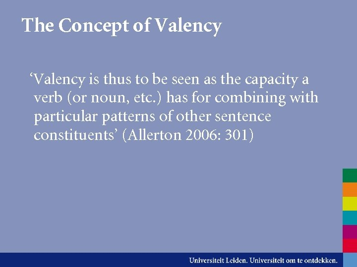 The Concept of Valency 'Valency is thus to be seen as the capacity a