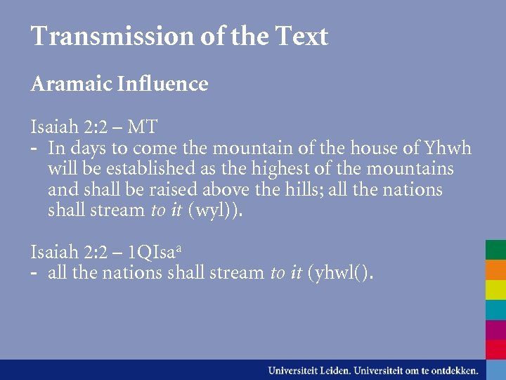 Transmission of the Text Aramaic Influence Isaiah 2: 2 – MT - In days