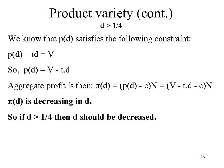 Product variety (cont. ) d > 1/4 We know that p(d) satisfies the following