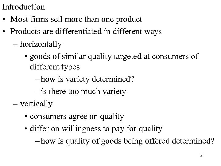 Introduction • Most firms sell more than one product • Products are differentiated in