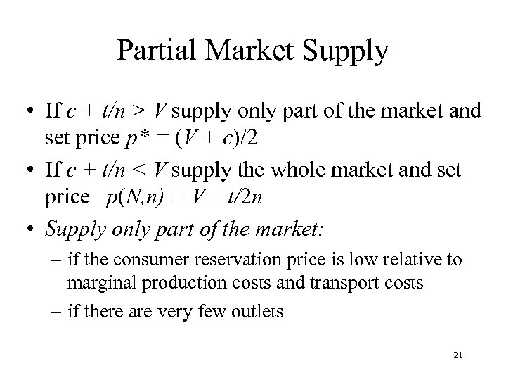 Partial Market Supply • If c + t/n > V supply only part of