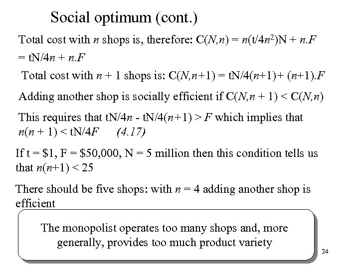 Social optimum (cont. ) Total cost with n shops is, therefore: C(N, n) =