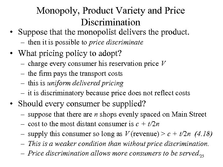 Monopoly, Product Variety and Price Discrimination • Suppose that the monopolist delivers the product.