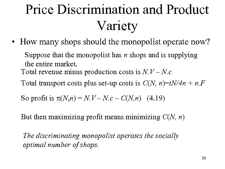 Price Discrimination and Product Variety • How many shops should the monopolist operate now?