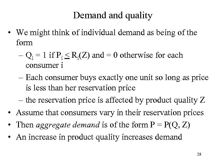 Demand quality • We might think of individual demand as being of the form