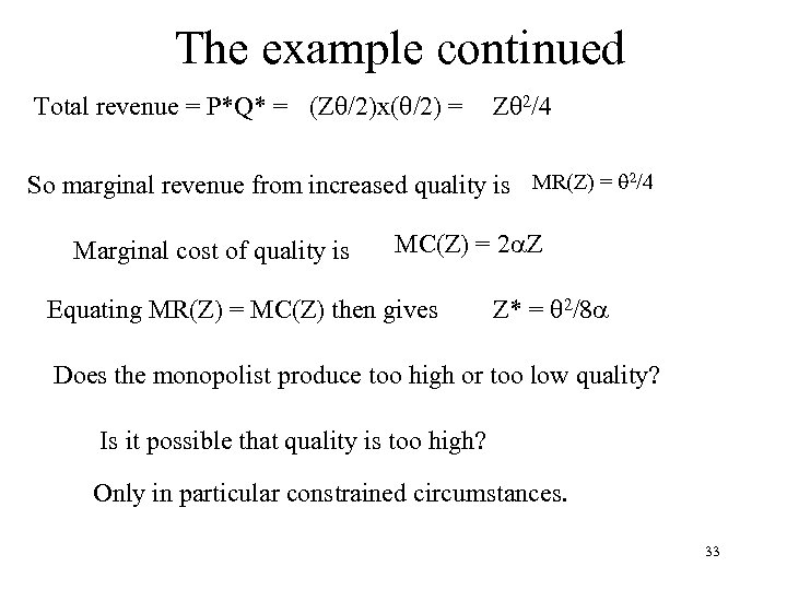 The example continued Total revenue = P*Q* = (Z /2)x( /2) = Z 2/4