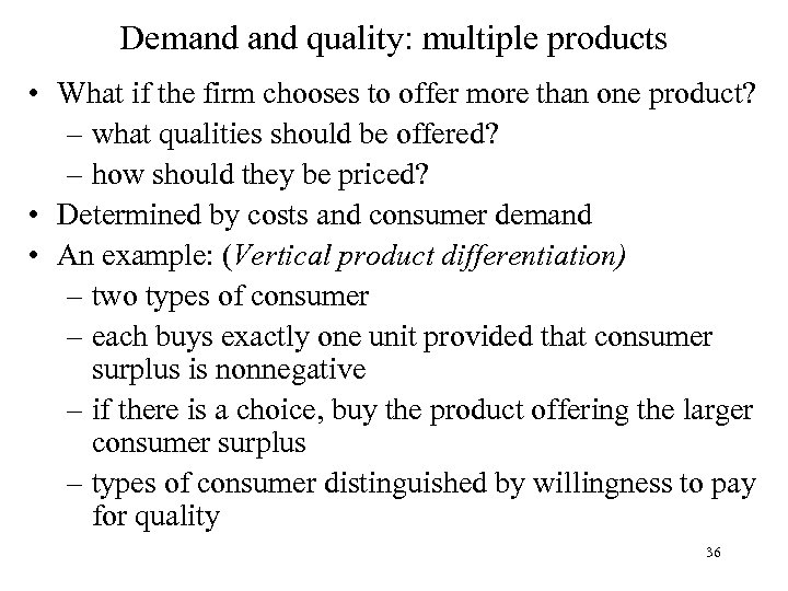 Demand quality: multiple products • What if the firm chooses to offer more than
