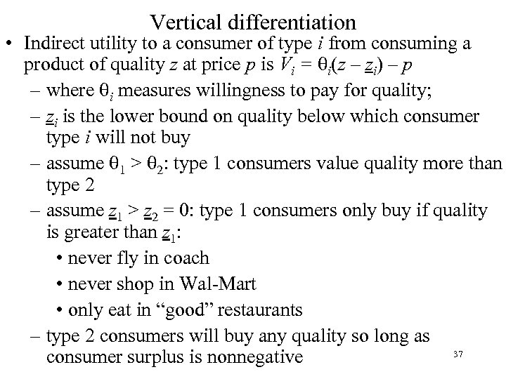Vertical differentiation • Indirect utility to a consumer of type i from consuming a