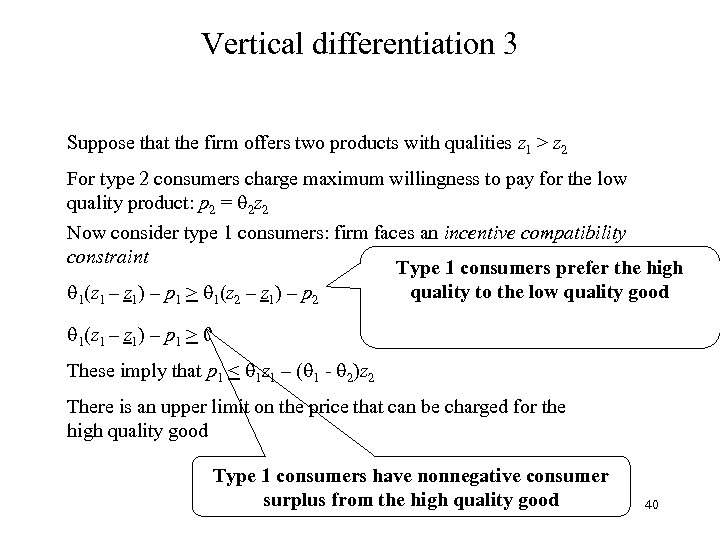 Vertical differentiation 3 Suppose that the firm offers two products with qualities z 1