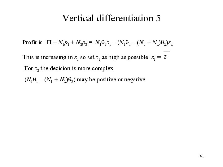 Vertical differentiation 5 Profit is P = N 1 p 1 + N 2