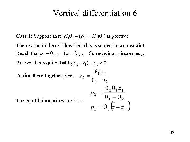 Vertical differentiation 6 Case 1: Suppose that (N 1 1 – (N 1 +