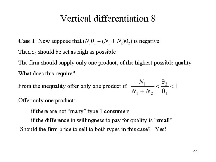 Vertical differentiation 8 Case 1: Now suppose that (N 1 1 – (N 1