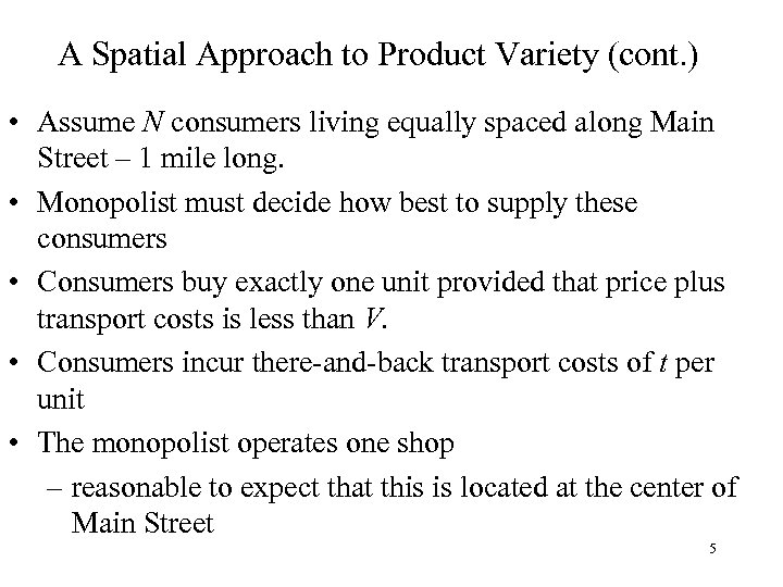 A Spatial Approach to Product Variety (cont. ) • Assume N consumers living equally