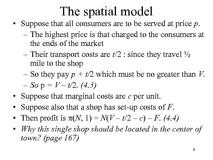The spatial model • Suppose that all consumers are to be served at price