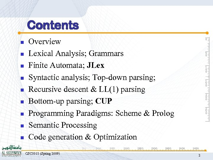 Contents n n n n n Overview Lexical Analysis; Grammars Finite Automata; JLex Syntactic