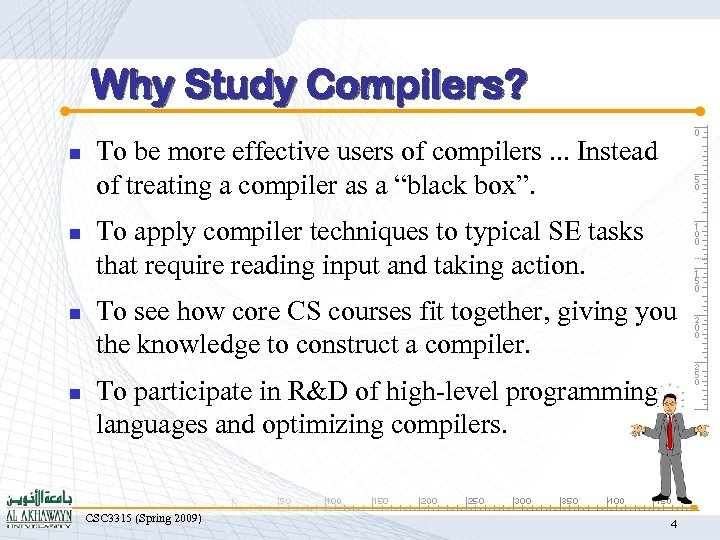 Why Study Compilers? n n To be more effective users of compilers. . .