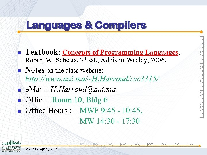 Languages & Compilers n Textbook: Concepts of Programming Languages, Robert W. Sebesta, 7 th