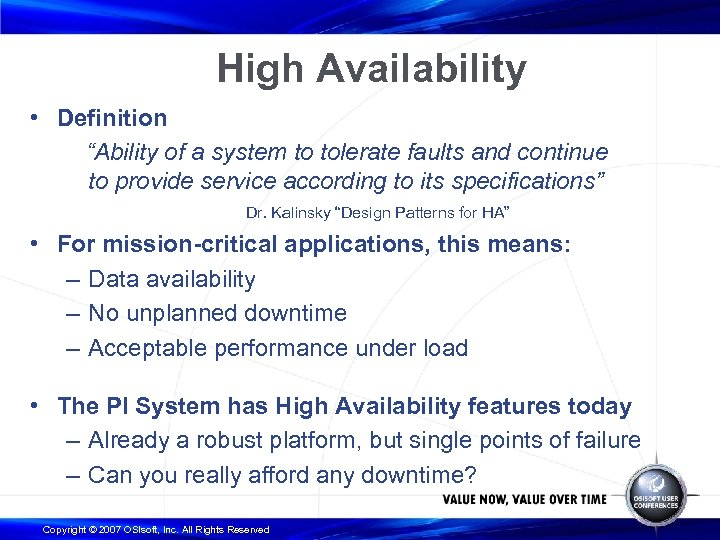 """High Availability • Definition """"Ability of a system to tolerate faults and continue to"""