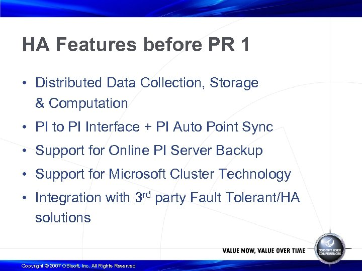 HA Features before PR 1 • Distributed Data Collection, Storage & Computation • PI