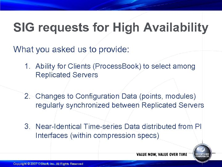 SIG requests for High Availability What you asked us to provide: 1. Ability for