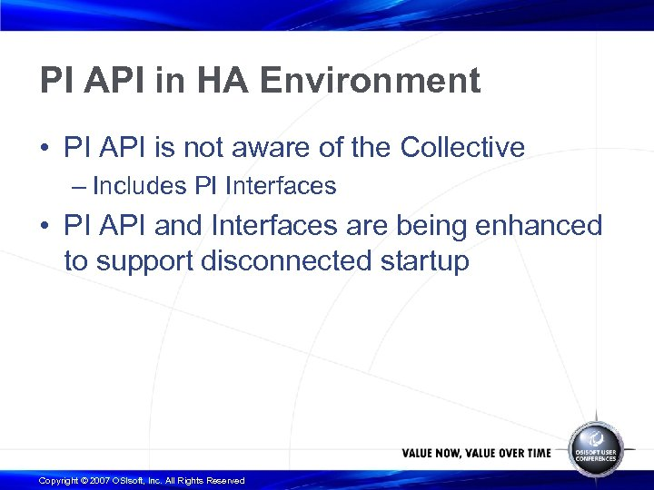PI API in HA Environment • PI API is not aware of the Collective