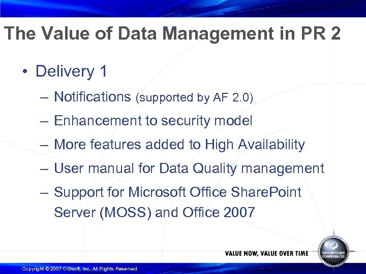 The Value of Data Management in PR 2 • Delivery 1 – Notifications (supported