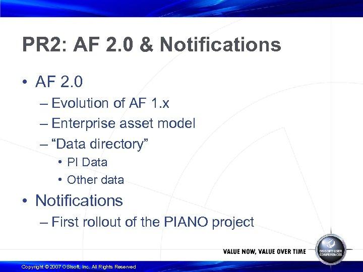 PR 2: AF 2. 0 & Notifications • AF 2. 0 – Evolution of