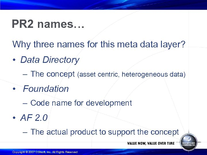 PR 2 names… Why three names for this meta data layer? • Data Directory