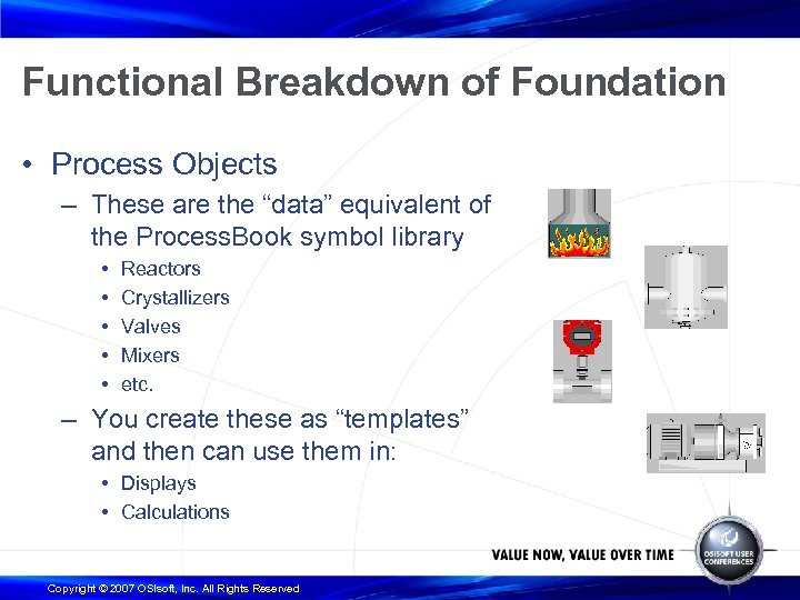 """Functional Breakdown of Foundation • Process Objects – These are the """"data"""" equivalent of"""
