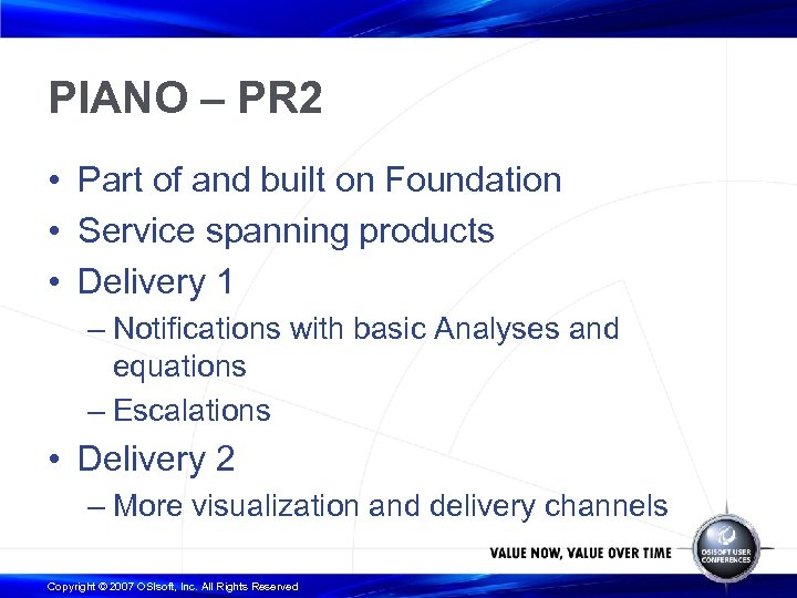 PIANO – PR 2 • Part of and built on Foundation • Service spanning