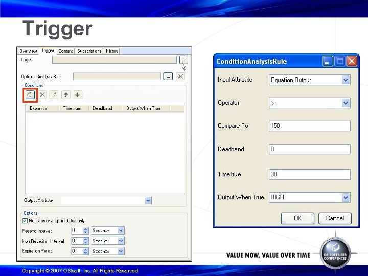 Trigger Copyright © 2007 OSIsoft, Inc. All Rights Reserved