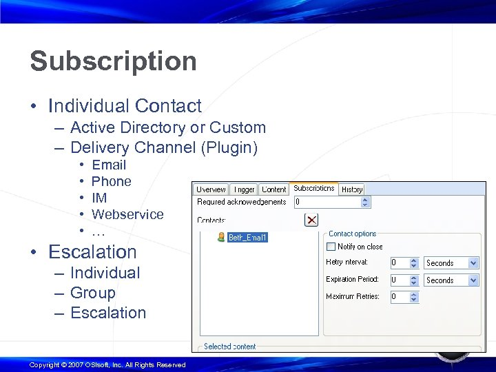 Subscription • Individual Contact – Active Directory or Custom – Delivery Channel (Plugin) •
