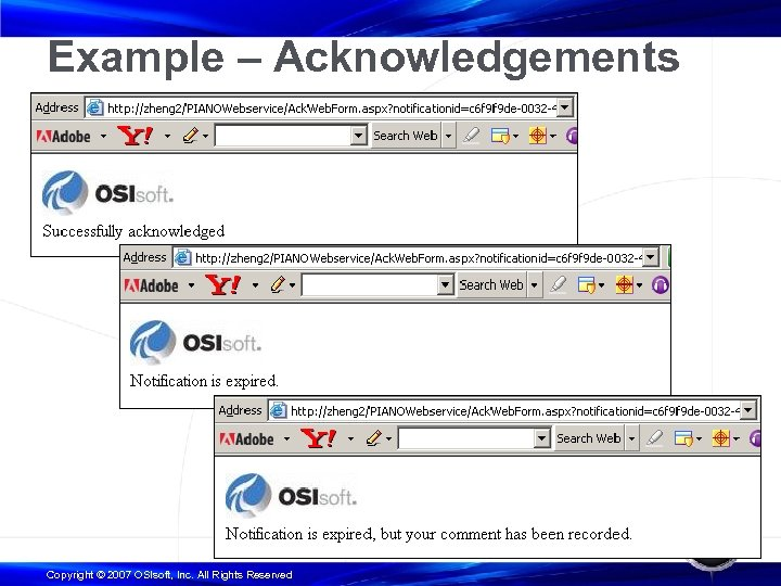 Example – Acknowledgements Copyright © 2007 OSIsoft, Inc. All Rights Reserved
