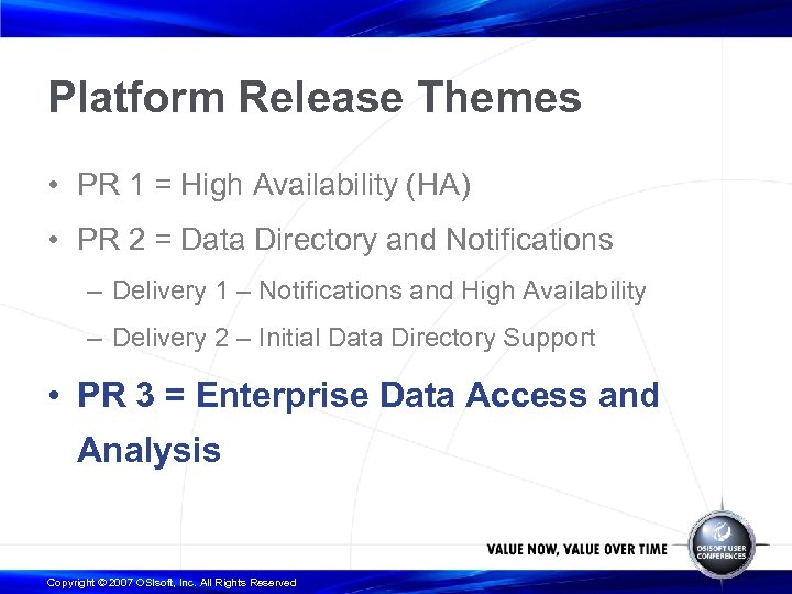 Platform Release Themes • PR 1 = High Availability (HA) • PR 2 =