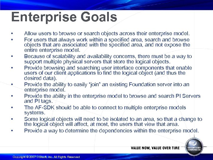Enterprise Goals • • • Allow users to browse or search objects across their