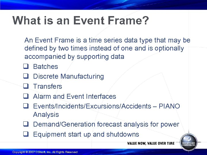 What is an Event Frame? An Event Frame is a time series data type