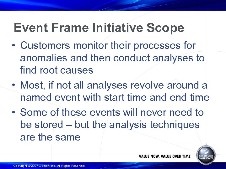 Event Frame Initiative Scope • Customers monitor their processes for anomalies and then conduct