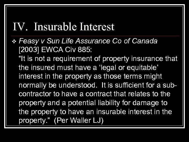 IV. Insurable Interest v Feasy v Sun Life Assurance Co of Canada [2003] EWCA