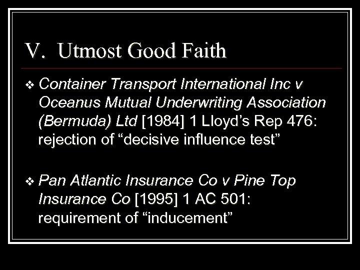 V. Utmost Good Faith v Container Transport International Inc v Oceanus Mutual Underwriting Association