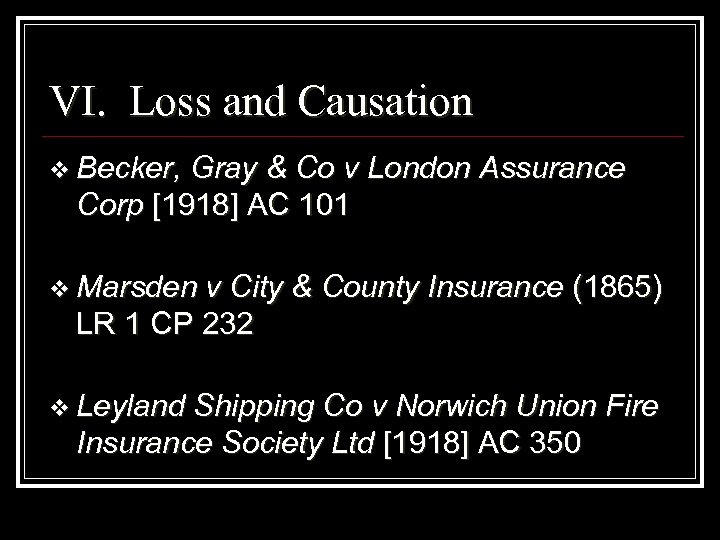 VI. Loss and Causation v Becker, Gray & Co v London Assurance Corp [1918]