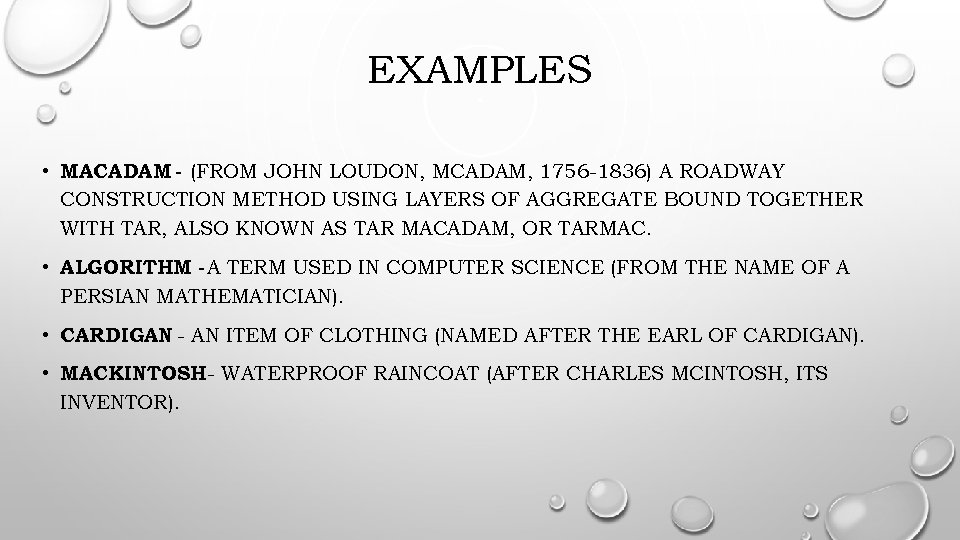 EXAMPLES • MACADAM - (FROM JOHN LOUDON, MCADAM, 1756 -1836) A ROADWAY CONSTRUCTION METHOD