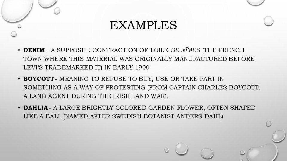 EXAMPLES • DENIM - A SUPPOSED CONTRACTION OF TOILE DE NÎMES (THE FRENCH TOWN