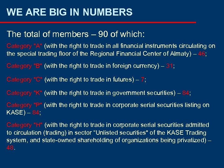 WE ARE BIG IN NUMBERS The total of members – 90 of which: Category
