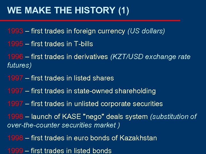 WE MAKE THE HISTORY (1) 1993 – first trades in foreign currency (US dollars)