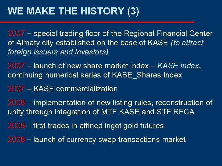 WE MAKE THE HISTORY (3) 2007 – special trading floor of the Regional Financial