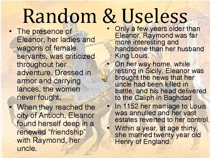 Random & Useless • The presence of Eleanor, her ladies and wagons of female