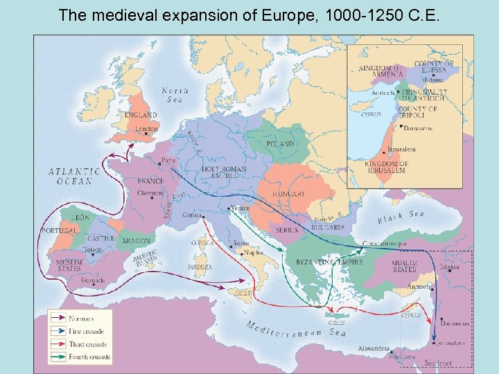 The medieval expansion of Europe, 1000 -1250 C. E.