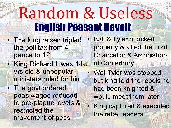 Random & Useless English Peasant Revolt • The king raised tripled • Ball &