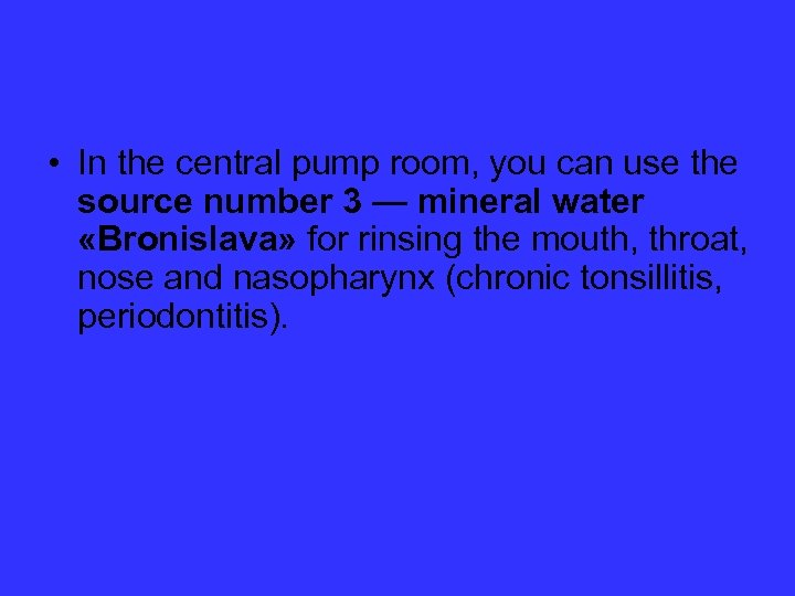 • In the central pump room, you can use the source number 3