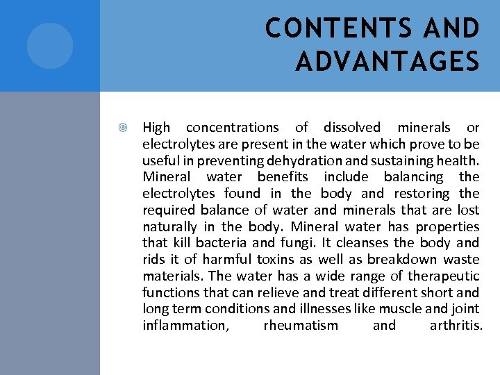 CONTENTS AND ADVANTAGES High concentrations of dissolved minerals or electrolytes are present in the